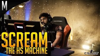 CS:GO - Scream The HS Machine