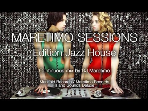 Maretimo Sessions - Edition Jazz House (Full Album) 3+ Hours, Ibiza House / Deep House