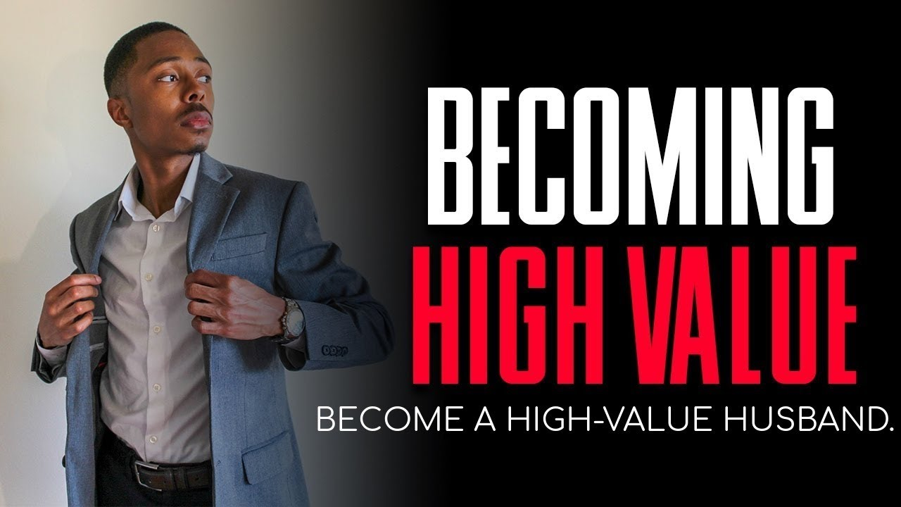 Becoming High Value