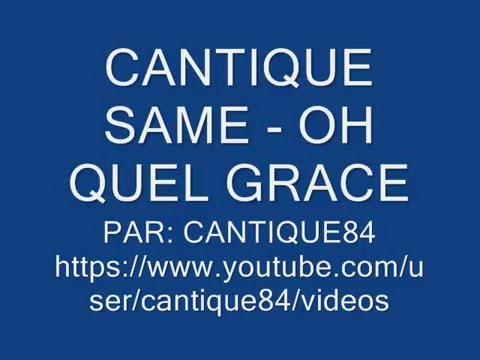 cantique-same-oh-quel-grace-cantique84