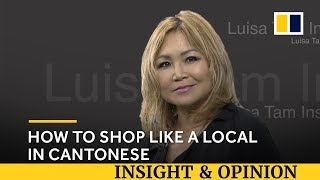 Useful Cantonese phrases to shop like a local