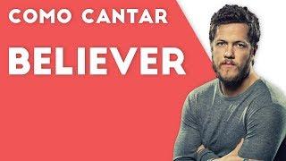 Believer - Imagine Dragons | COMO CANTAR