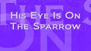 His Eye Is On The Sparrow Lyrics