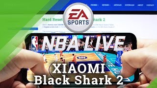 NBA live in Xiaomi mi Black Shark 2 - Check Gaming Quality