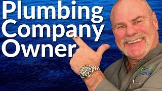 The In's and Out's of Owning A Plumbing Company | Plumbing Career | The Expert Plumber