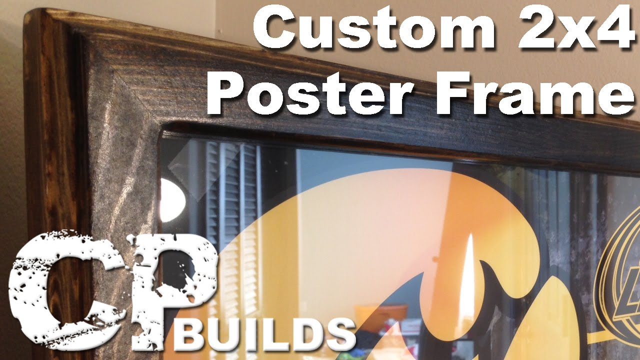 How To Make A Custom Poster Frame Out Of A 2x4 - YouTube