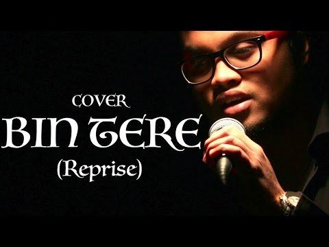 Bin Tere (Reprise) Cover | Raj Nasim ft. Maaruf Bin Rafique