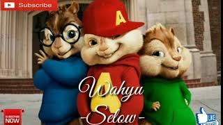 Selow - Wahyu | Chipmunks Version