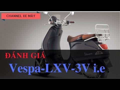 Đánh Giá Xe Vespa LXV 3V I E Việt Đẹp || CHANNEL XE MÁY