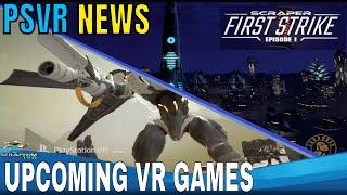 PSVR NEWS - NEW GAMES COMING SOON - Scraper First Strike?