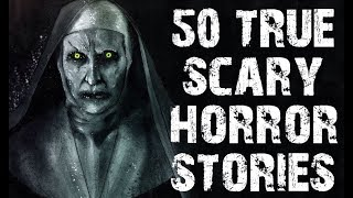 50 TRUE Terrifying Scary Stories To Fuel Your Nightmares | Mega Compilation | (Horror Stories)