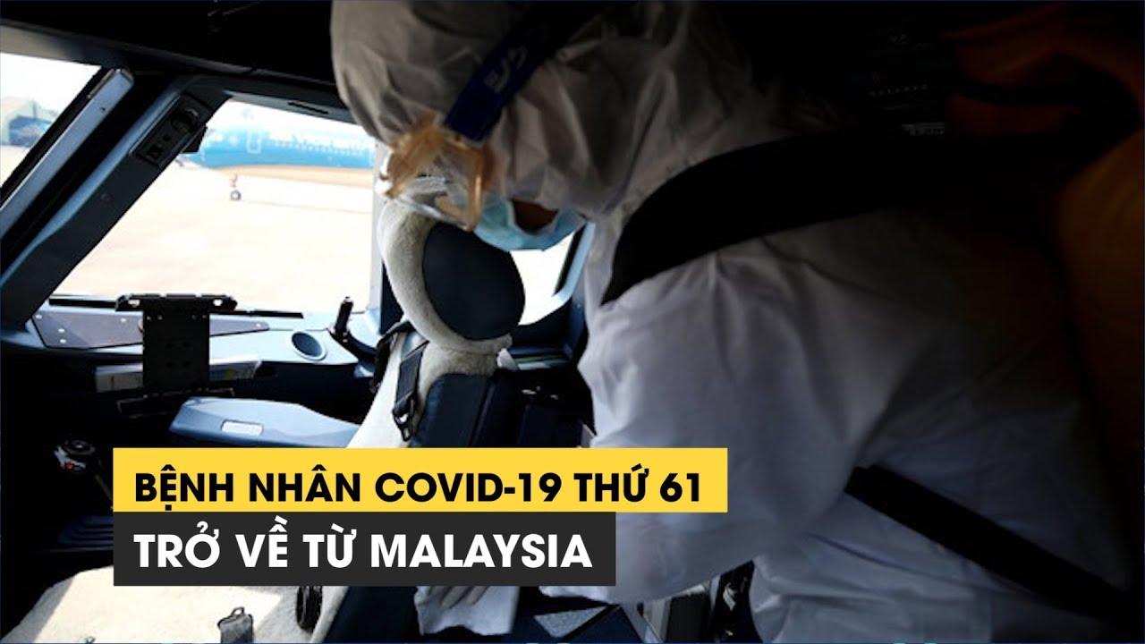 Bệnh nhân thứ 61 mắc COVID-19 là người Ninh Thuận về từ Malaysia