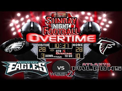 SUNDAY NIGHT FOOTBALL WK#2 |  Eagles @ Falcons | SNF OVERTIME🏈🏈🏈 #LouieTeeLive