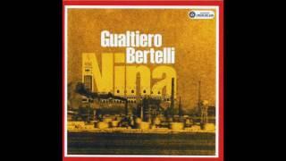 Gualtiero Bertelli - Nina ti te ricordi