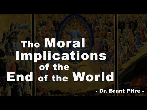 The Moral Implications of the End of the World