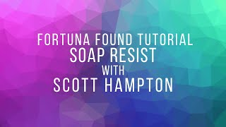 Soap Resist Technique - Tutorial with Scott Hampton