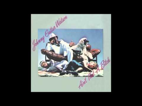 "Johnny ""Guitar"" Watson - I Need It"