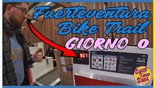 Fuerteventura Bike Trail 2020 - giorno 0 - Professionisti del VOLO + BICI