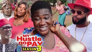 MY HUSTLE GO PAY SEASON 3 - Mercy Johnson | New Movie | 2019 Latest Nigerian Nollywood Movie