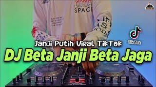 DJ BETA JANJI BETA JAGA - JANJI PUTIH TIKTOK VIRAL REMIX FULL BASS TERBARU 2021