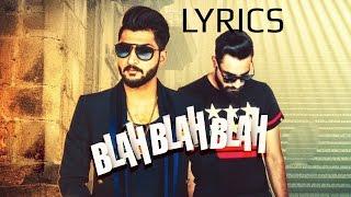 Download Hindi Video Songs - Blah Blah Blah LYRICS - Bilal Saeed ft Young Desi | Powered By One Digital Entertainment