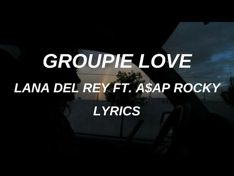 Groupie Love | Lana Del Rey ft. A$ap Rocky | Lyrics