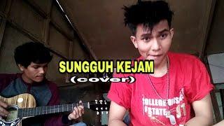 SUNGGUH KEJAM (cover).....