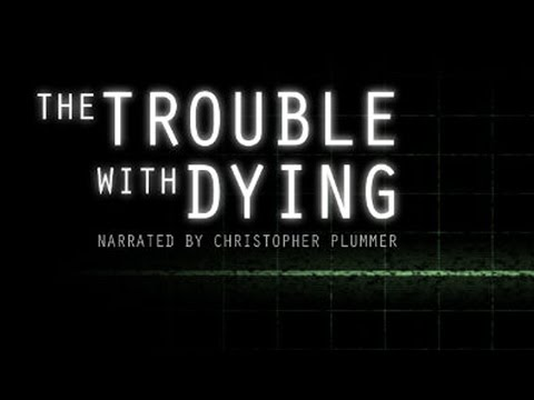 The Trouble With Dying (Assisted Suicide Documentary, 2013)