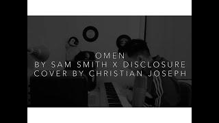 """Omen"" - Sam Smith x Disclosure | Christian Joseph Cover/Remix"
