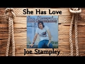 watch he video of Joe Stampley - She Has Love