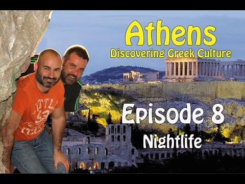 Athens - Discovering Greek culture - Episode 8: Nightlife