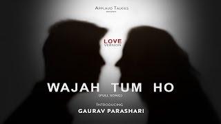 Wajah Tum Ho   ft. Gaurav Parashari & Neha Thakur