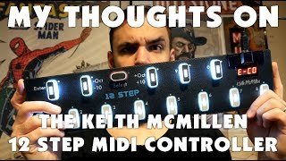 My thoughts on the Keith McMillen 12 Step MIDI controller