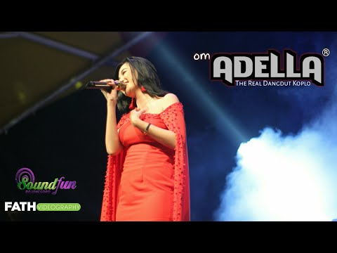 OM ADELLA Karna Su Sayang - Arlida Putri | GOFUN 2018