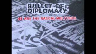 Bullet of Diplomacy We Are The Rascal Multitude (Complete)