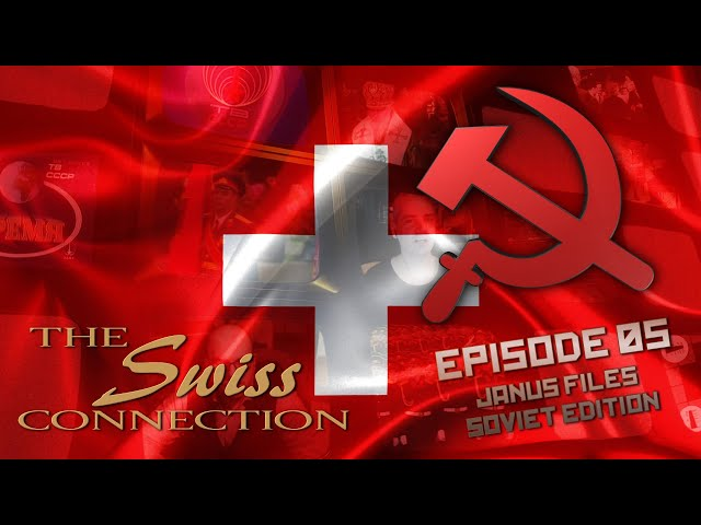 The Swiss Connection - Episode 05 (The Janus Files Soviet Edition)