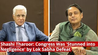 Shashi Tharoor: Congress Was 'Stunned into Negligence' by Lok Sabha Defeat