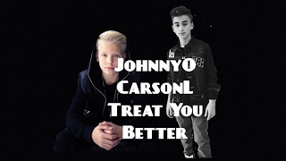 Johnny Orlando treat you better with Carson Lueders