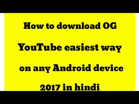 How to download OG YouTube on any Android 2017