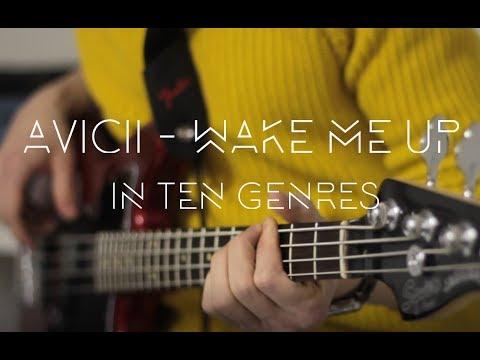 Avicii - Wake Me Up in 10 Genres Tribute