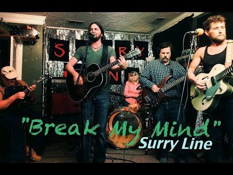 """Break My Mind"" - Surry Line covers John D. Loudermilk"