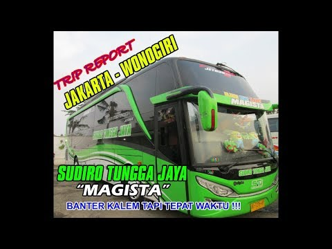 TRIP JAKARTA - WONOGIRI    SUDIRO TUNGGA JAYA A.k.a MAGISTA    BANTER KALEM ASAL TEPAT WAKTU