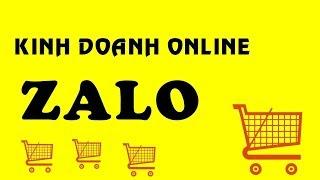 Bài giảng 1: Tổng quan Zalo marketing kinh doanh sản phẩm gì trên Zalo