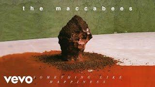 The Maccabees - Something Like Happiness (Audio)