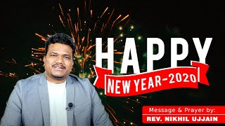 Happy New Year 2020 Message By Pastor Nikhil Ujjain