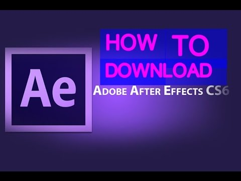 How To Download Adobe After Effects CS6 for FREE on PC