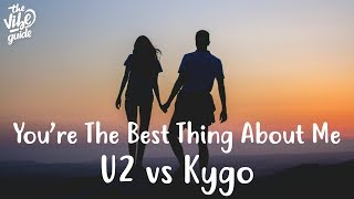 U2 vs Kygo You 39 re The Best Thing