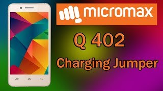 Micromax Q402 Charging Jumper 100% Working