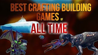 BEST Building Crafting Games of ALL TIME  (with a bit survival init)