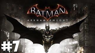 Стрим-прохождение Batman: Arkham Knight [#7]